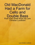 Old MacDonald Had a Farm for Cello and Double Bass - Pure Duet Sheet Music By Lars Christian Lundholm by Lars Christian Lundholm