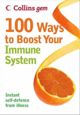 Book 100 Ways to Boost Your Immune System (Collins Gem) by Theresa Cheung
