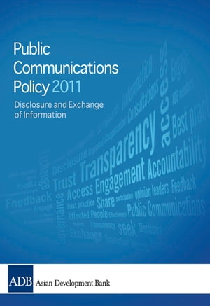 2011 Public Communications Policy (PCP) of the Asian Development Bank by Asian Development Bank