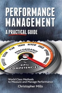 Performance Management: A Practical Guide