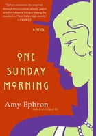 One Sunday Morning: A Novel by Amy Ephron