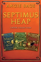Septimus Heap 3-Book Collection: Book One: Magyk, Book Two: Flyte, Book Three: Physik by Angie Sage