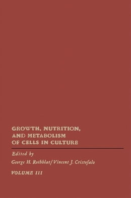 Book Growth, Nutrition, and Metabolism of Cells In Culture V3 by Rothblat, George