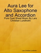 Aura Lee for Alto Saxophone and Accordion - Pure Duet Sheet Music By Lars Christian Lundholm by Lars Christian Lundholm
