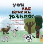 You ARE Special, Jethro! by Glynis Bloomfield