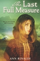 The Last Full Measure by Ann Rinaldi