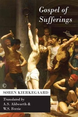 Book Gospel of Sufferings by Kierkegaard, Søren