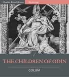 The Children of Odin (Illustrated Edition) by Padraic Colum