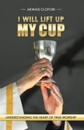 I WILL LIFT up MY CUP 13f0d527-57b3-498d-8500-5158a0aceb3c