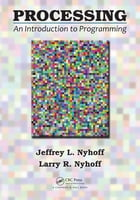 Processing: An Introduction to Programming by Jeffrey L. Nyhoff