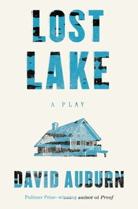 Lost Lake: A Play