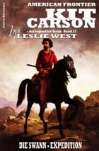 Kit Carson 12: Die Swann-Expedition by Leslie West