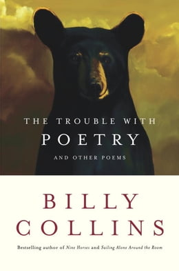 Book The Trouble with Poetry: And Other Poems by Billy Collins