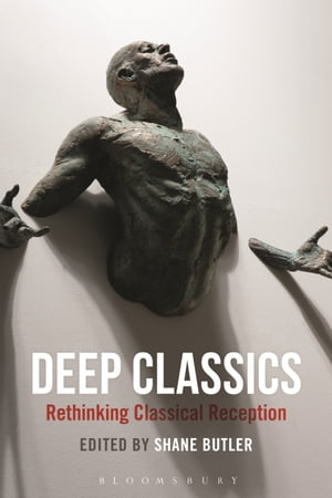 Deep Classics Rethinking Classical Reception