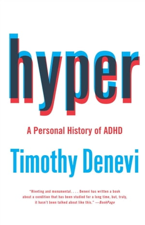 Hyper A Personal History of ADHD