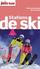 Stations de Ski 2015 Petit Futé by Dominique Auzias