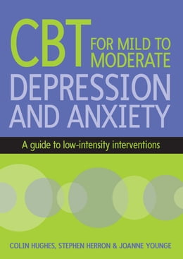 Book Cbt For Mild To Moderate Depression And Anxiety by Colin Hughes
