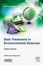Data Treatment in Environmental Sciences by Valérie David
