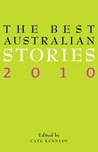 The Best Australian Stories 2010 by Cate Kennedy