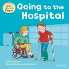 Going to the Hospital (First Experiences with Biff, Chip and Kipper) by Roderick Hunt