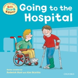 Book Going to the Hospital (First Experiences with Biff, Chip and Kipper) by Roderick Hunt