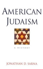 American Judaism: A History by Jonathan D. Sarna