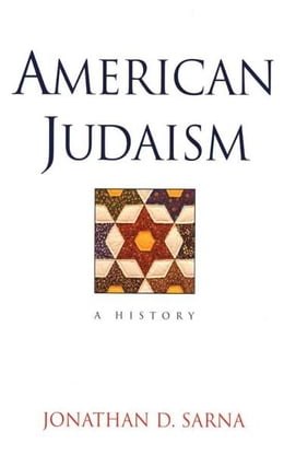 Book American Judaism: A History by Jonathan D. Sarna