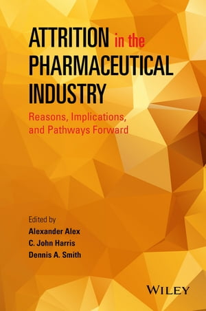 Attrition in the Pharmaceutical Industry Reasons,  Implications,  and Pathways Forward