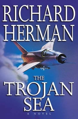Book The Trojan Sea: A Novel by Richard Herman