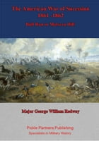 Fredericksburg, 1862 : A Study of War [Illustrated Edition] by Major George William Redway