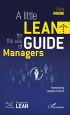 Little Lean Guide for the Use of Managers by Cécile ROCHE