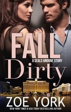 Fall Dirty by Zoe York