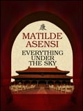 9788469750506 - Matilde Asensi: Everything under the sky - Libro