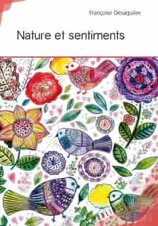 Nature et sentiments by Françoise Désaguilier