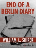 End of a Berlin Diary by William L. Shirer