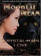 Moonlit Dream (Moonlit Novella #1) by Crystal-Rain Love