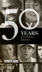 Sports Gods: The Playboy Interview: 50 Years of the Playboy Interview by Barry Bonds