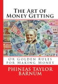 The Art of Money Getting 3798818d-cd18-4aa2-b043-dc7d0e47f8d2