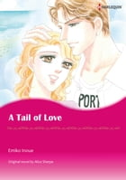 A TAIL OF LOVE (Harlequin Comics): Harlequin Comics by Alice Sharpe