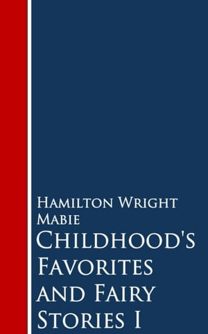 Childhood's Favorites and Fairy Stories: I