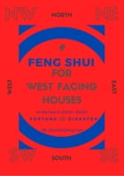 Feng Shui For West Facing Houses - In Period 8 (2004 - 2023) by Dzung Dang Van