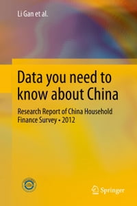 Data you need to know about China: Research Report of China Household Finance Survey•2012