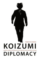 Koizumi Diplomacy: Japan's Kantei Approach to Foreign and Defense Affairs