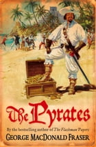 The Pyrates by George MacDonald Fraser