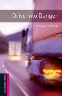 Drive into Danger Starter Level Oxford Bookworms Library