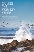 Sailing the Worldly Winds by Vajrapgupta