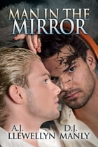 Man in the Mirror by D.J. Manly