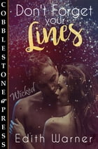 Don't Forget Your Lines by Edith Warner