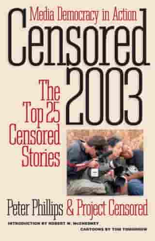 Censored 2003: The Top 25 Censored Stories by Peter Phillips