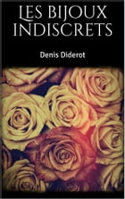 Les bijoux indiscrets by Denis Diderot